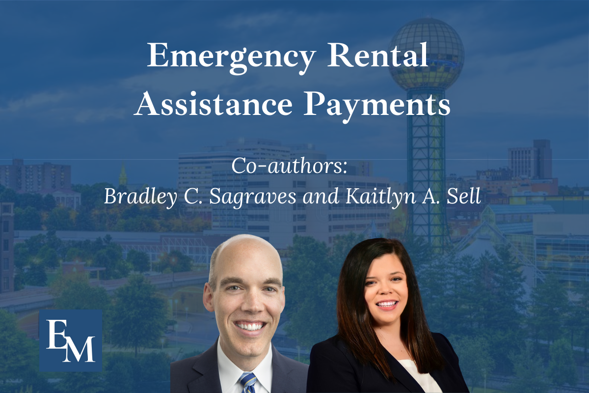 Knoxville, TN Attorneys Bradley C. Sagraves and Kaitlyn A. Sell co-authors of Emergency Rental Assistance Program Header of Blog Post